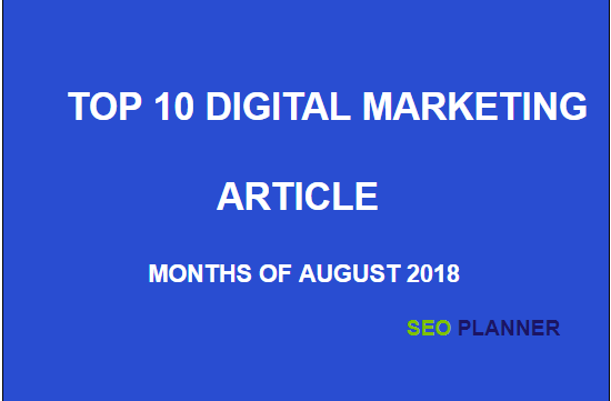 Top 10 Digital Marketing Articles of August 2018
